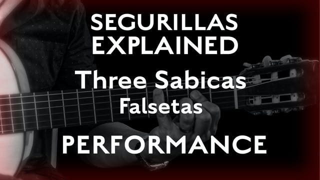 Seguirillas Explained - Three Sabicas...