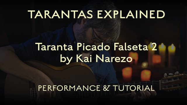 Tarantas Explained - Picado Falseta 2 by Kai Narezo - Performance & Tutorial