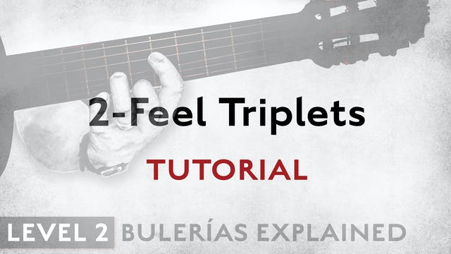 Bulerias Explained - Level 2 - 2-Feel...
