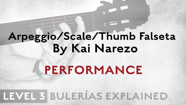 Bulerias Explained - Level 3 - ArpegScaleThumb Falseta by Kai Narezo - PERFORM