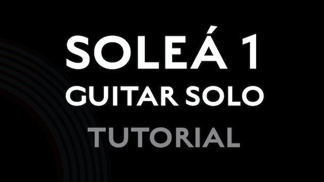 Solea Guitar Solo 1 - Tutorial
