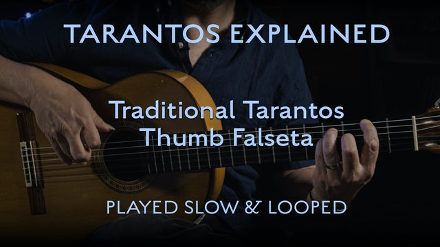 Tarantos Explained - Thumb Falseta - Played Slow & Looped