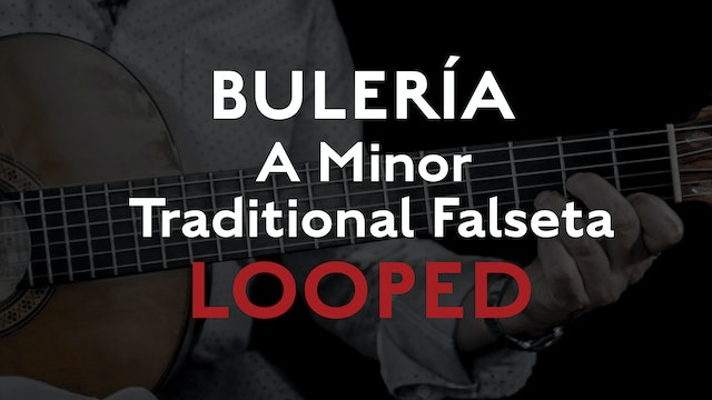 Friday Falseta - Buleria - A Minor Traditional Falseta - Looped