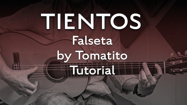 Tientos Explained - Falseta by Tomatito - Tutorial