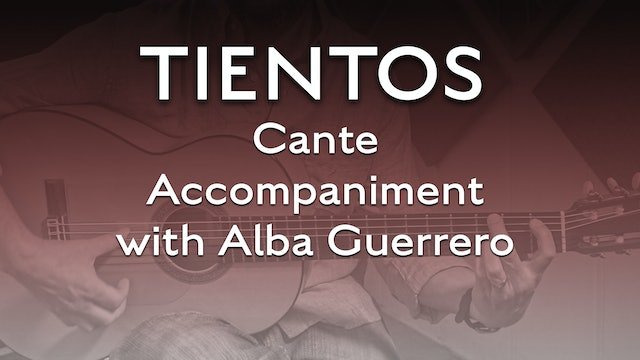 Tientos Explained - Cante Accompaniment with Alba Guerrero