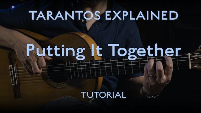 Tarantos Explained - Putting it Toget...