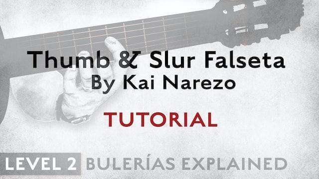Bulerias Explained - Level 2 - Thumb & Slur Falseta by Kai Narezo - TUTORIAL