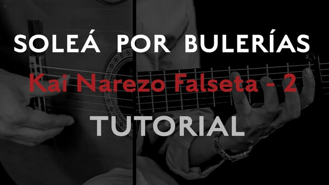 Friday Falseta - Solea Por Bulerias - Kai Narezo Falseta #2 - Tutorial