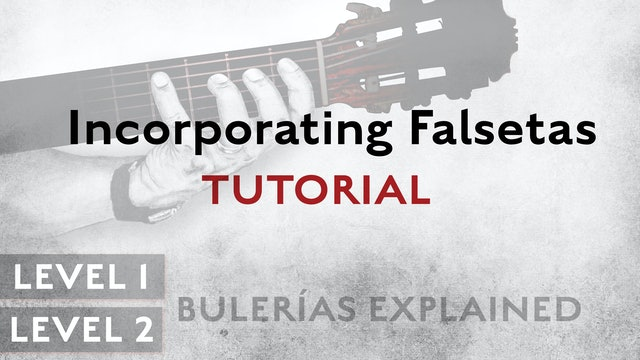 Bulerias Explained - Level 1 &  2 - Incorporating Falsetas - TUTORIAL