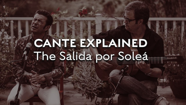 Cante Explained -  Solea - The Salida