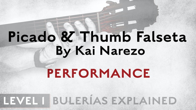 Bulerias Explained - Level 1 - Picado & Thumb Falseta by Kai Narezo - PERFORM