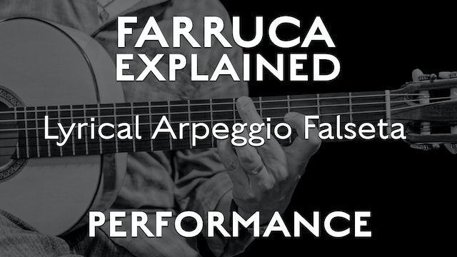 Farruca Explained - Lyrical Arpeggio Falseta - PERFORMANCE