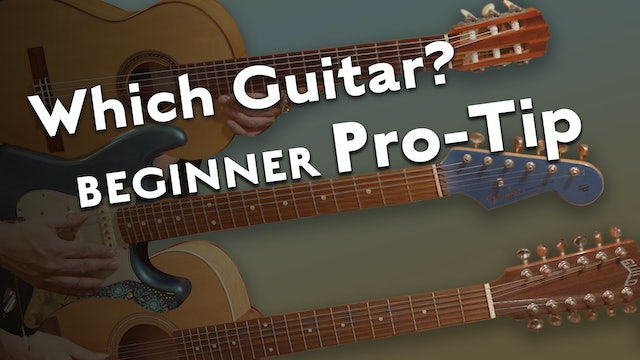 Which Guitar - Beginner Pro Tip