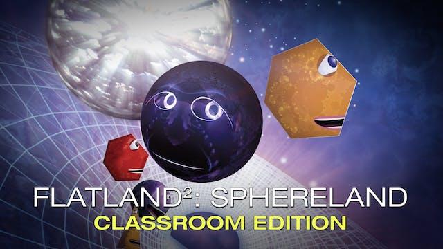 """Flatland 2: Sphereland"" Classroom Edition"
