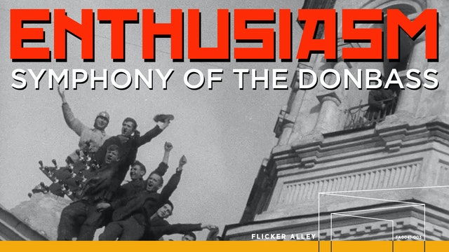 Enthusiasm: Symphony of the Donbass (1931)