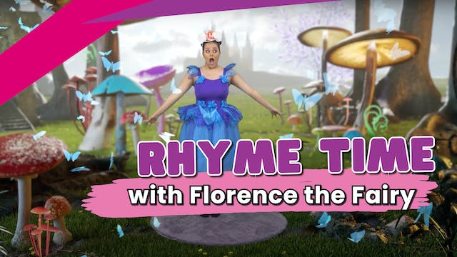 Rhyme Time with Florence the Fairy