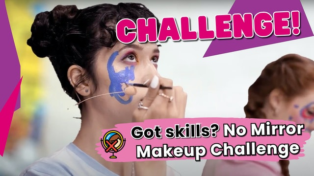 Got Skills? No Mirror Makeup Challenge