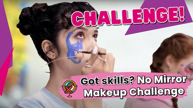 Got Skills? No Mirror Makeup Challenge