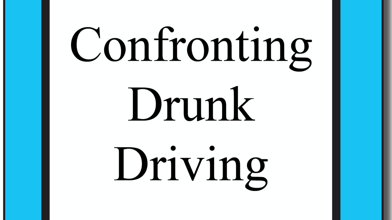 Confronting Drunk Driving