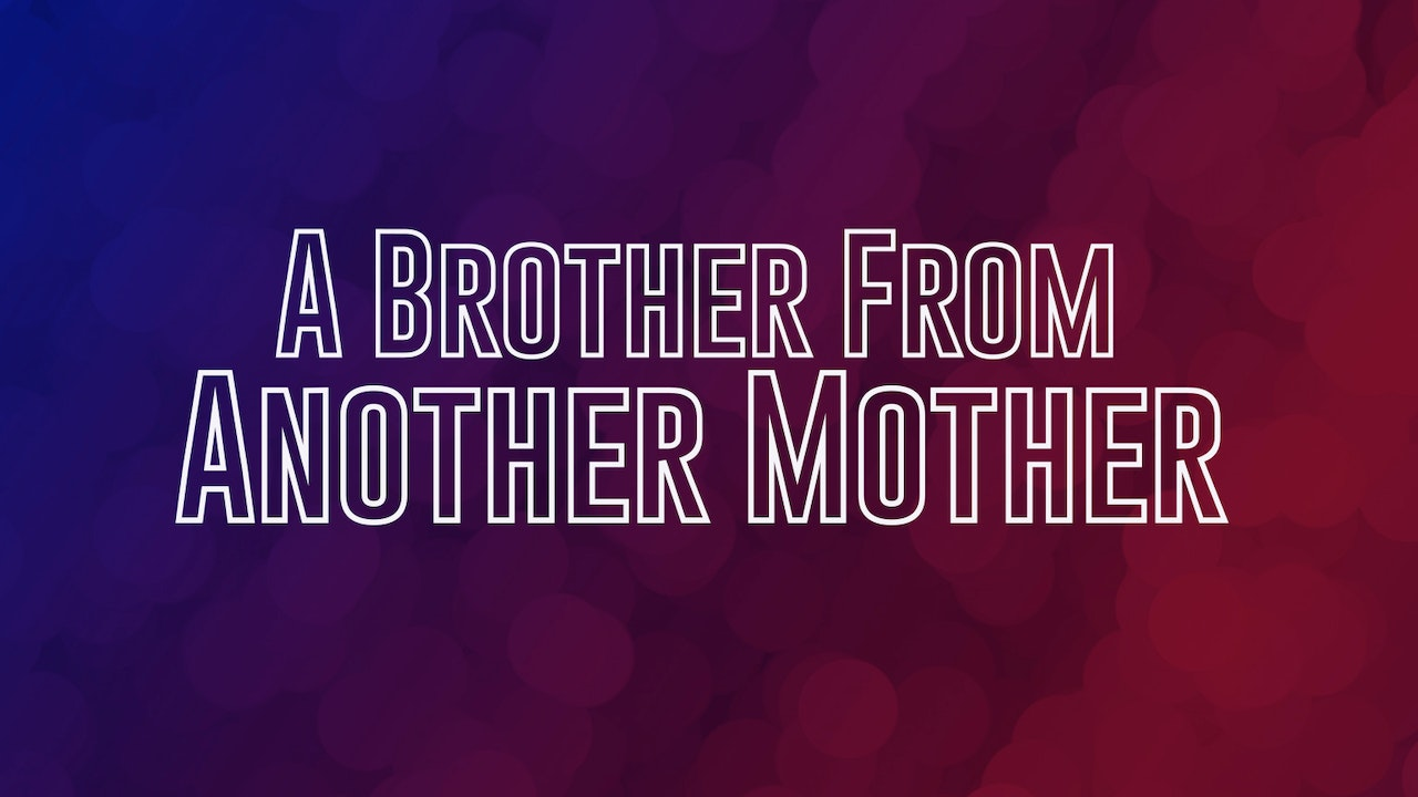 A Brother From Another Mother - Dr. Herbert Bailey