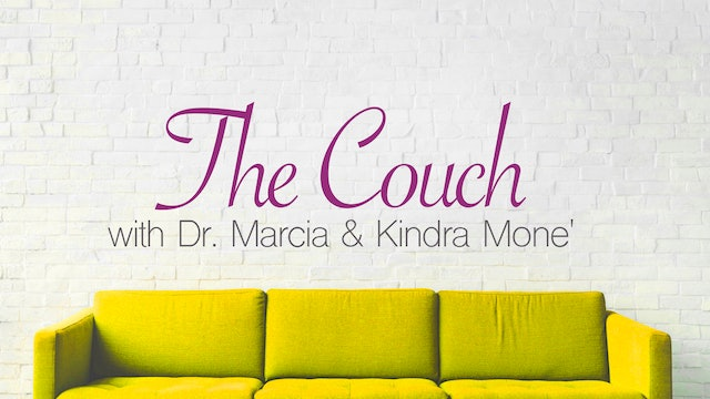 The Couch with Dr. Marcia & Kindra Mone'