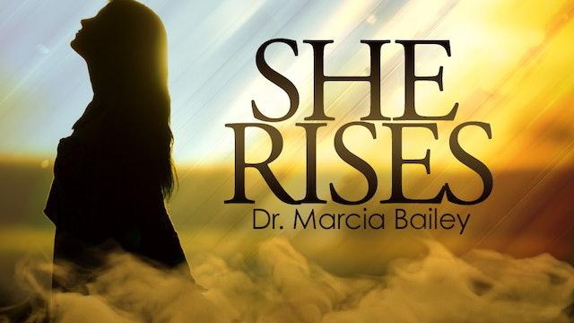 She Rises - Dr. Marcia Bailey