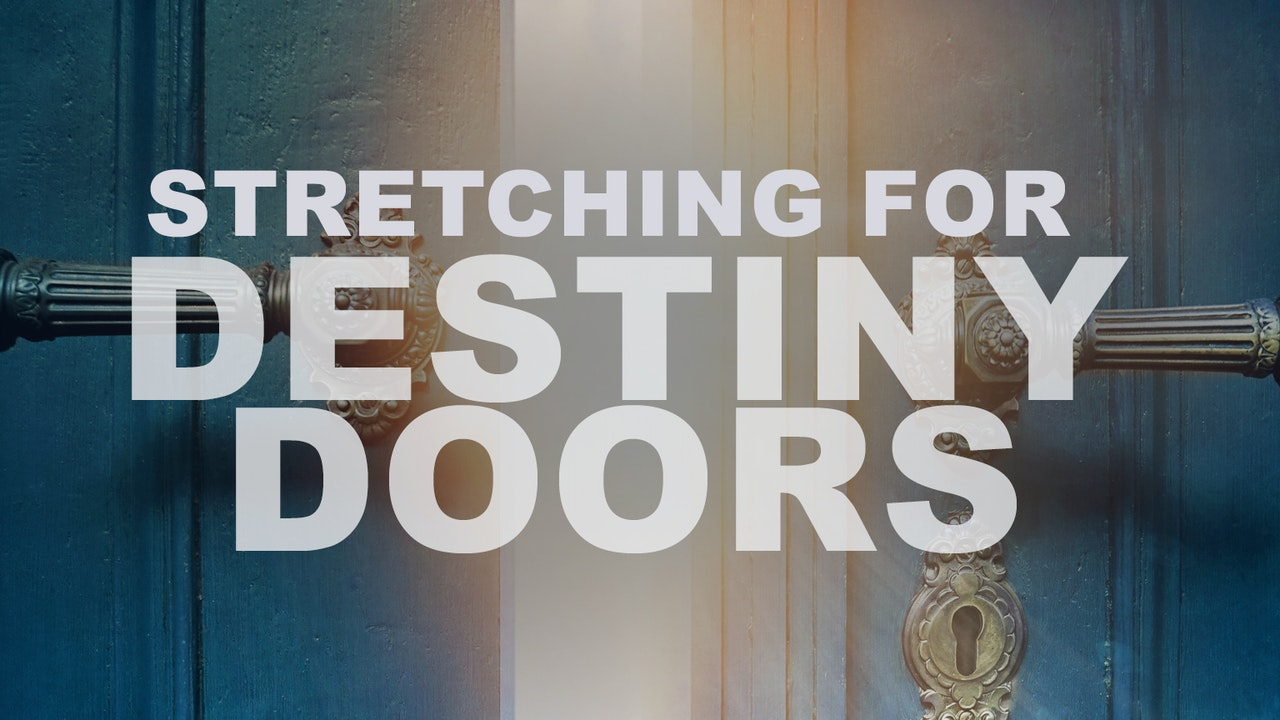 Pastor Chandler Bailey - Stretching for Destiny Doors