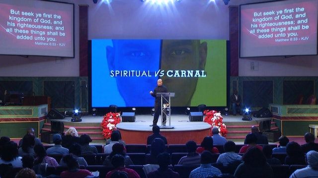 12.12.18 Bishop Herbert Bailey - Spiritual vs Carnal Pt 3