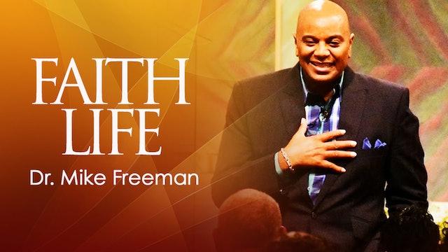 Faith Life - Dr. Mike Freeman