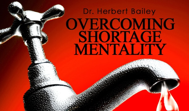 Overcoming Shortage Mentality