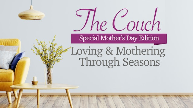 The Couch - Loving & Mothering Through Seasons