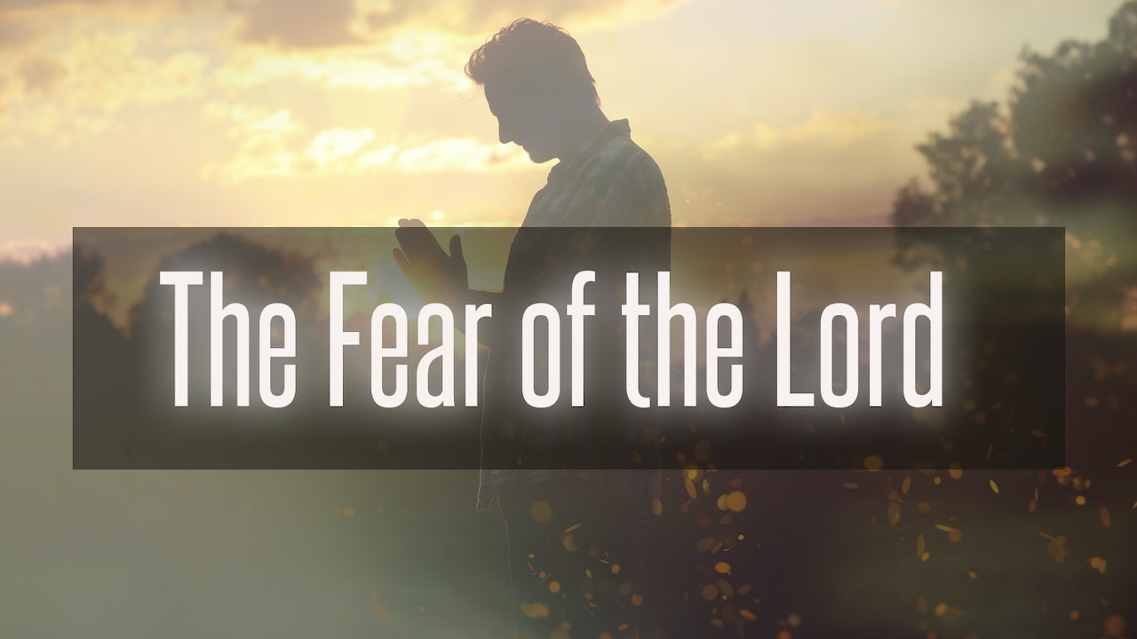The Fear of the Lord - Dr. Herbert Bailey
