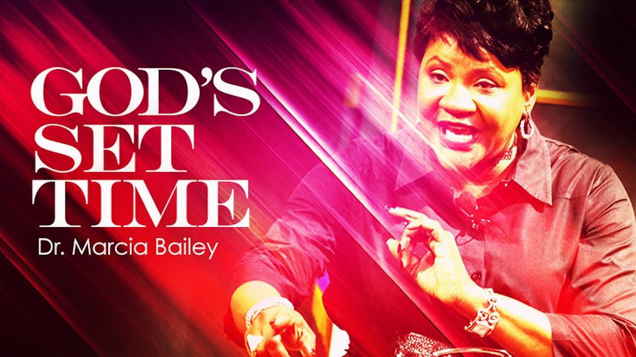 God's Set Time - Dr. Marcia Bailey