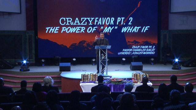 Crazy Favor Pt 2 | Pastor Chandler Bailey | 12.1.19