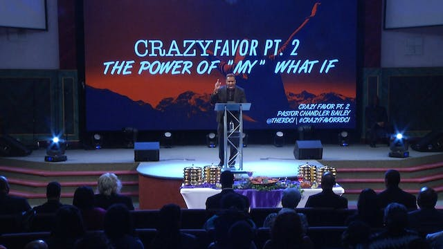 Crazy Favor Pt 2 | Pastor Chandler Ba...
