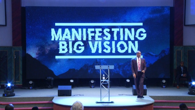 Manifesting Big Vision | Bishop Herbert Bailey | 6.23.19