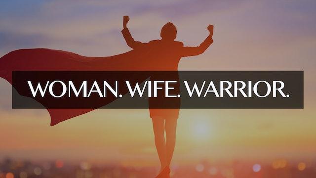 Woman. Wfie. Warrior