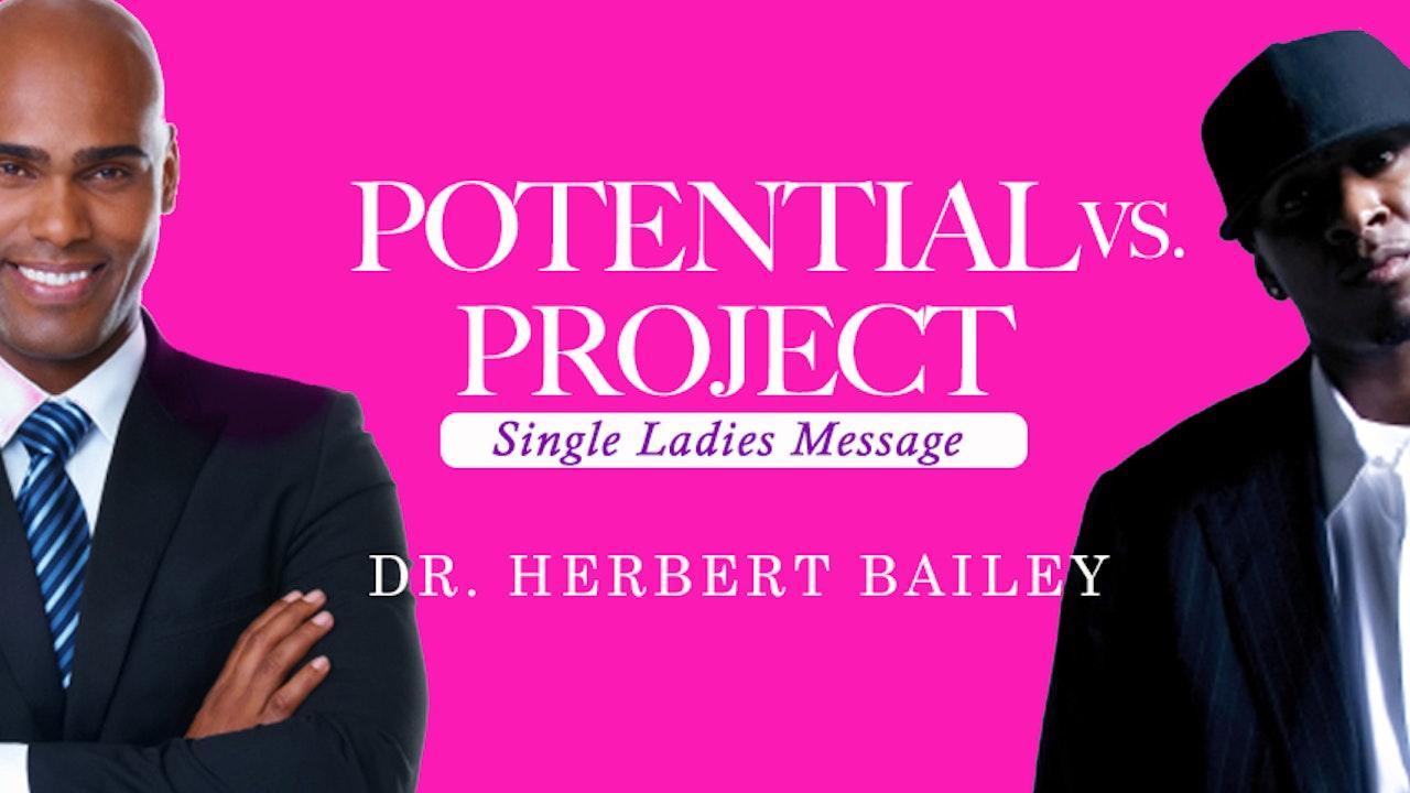 Potential vs Project - Dr. Herbert Bailey