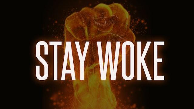 Stay Woke - Dr. Marcia Bailey