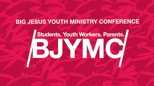 BYMC - Big Jesus Youth Ministry Conference
