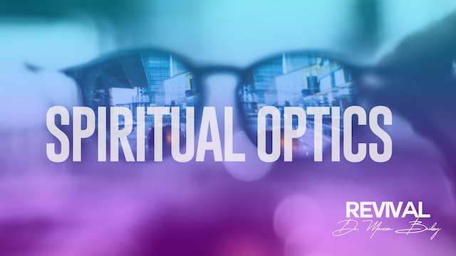 Spiritual Optics - Dr. Marcia Bailey