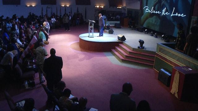 Believe the Love Pt 3 | Bishop Herbert Bailey | 8.11.19