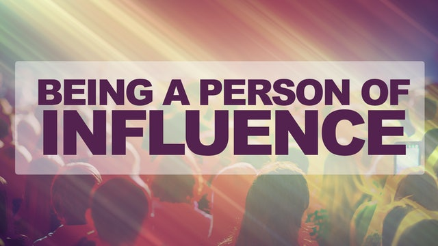 Being a Person of Influence - Bishop Herbert Bailey, II