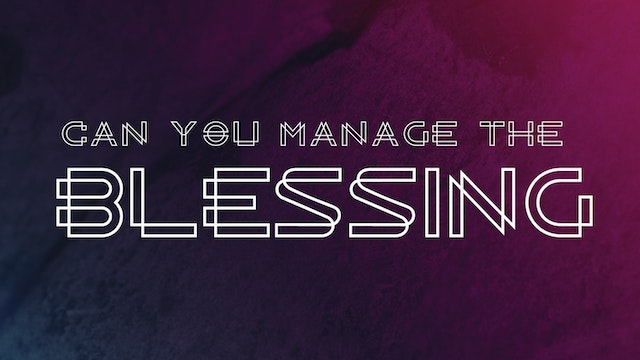 Can You Manage the Blessing - Pastor Chandler Bailey