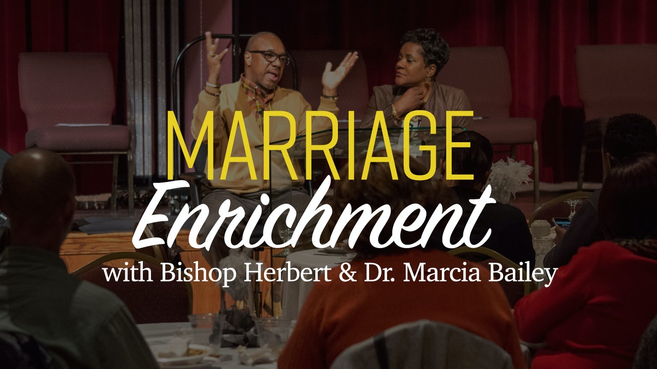 Marriage Enrichment with Bishop Herbert & Marcia Bailey