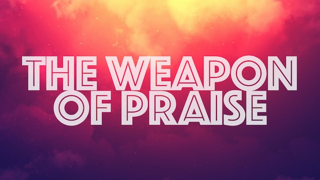 5.2.18 - Dr. Marcia Bailey - The Weapon of Praise
