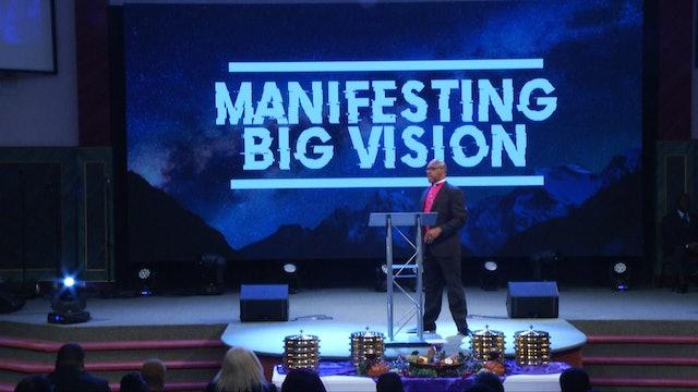 Manifesting Big Vision Pt 2 | Bishop Herbert Bailey 7.14.19