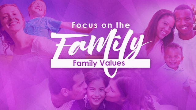 Focus on the Family - Family Values