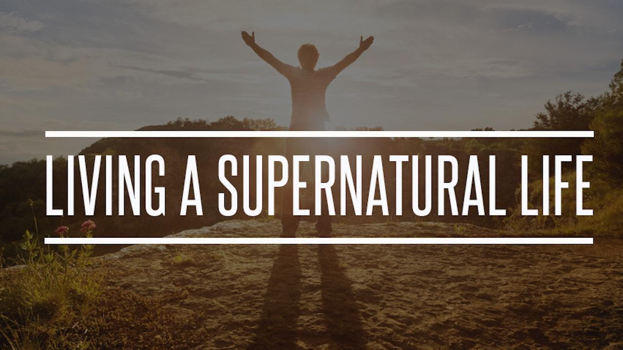Living A Supernatural Life - Dr. Herbert Bailey