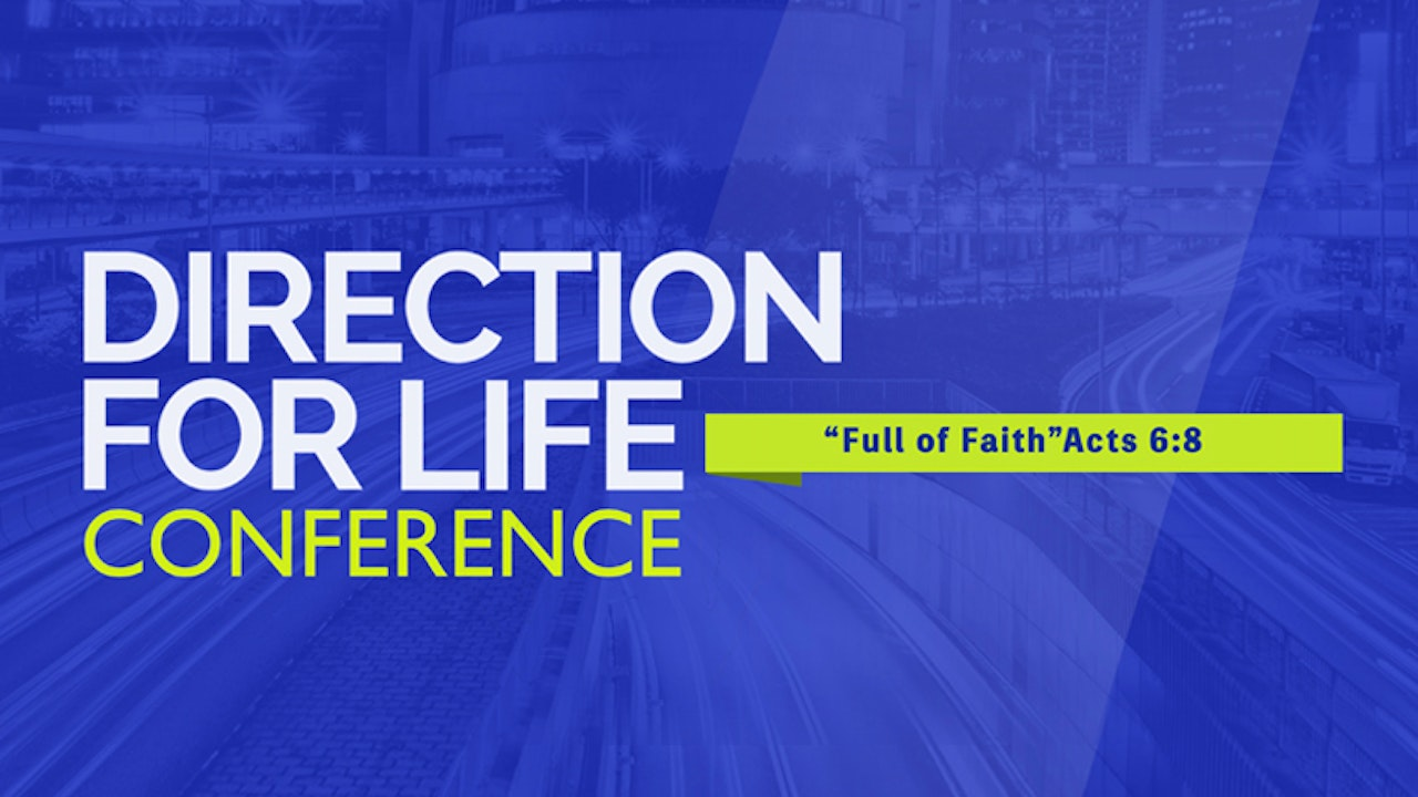 Direction for Life Conference - Full of Faith